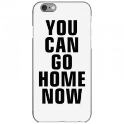 you can go home now (black) iPhone 6/6s Case | Artistshot