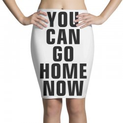 you can go home now (black) Pencil Skirts | Artistshot