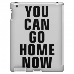 you can go home now (black) iPad 3 and 4 Case | Artistshot