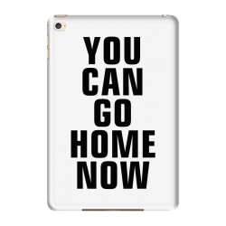 you can go home now (black) iPad Mini 4 Case | Artistshot