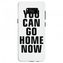 you can go home now (black) Samsung Galaxy S8 Case | Artistshot