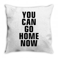 you can go home now (black) Throw Pillow | Artistshot