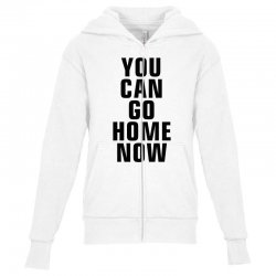 you can go home now (black) Youth Zipper Hoodie | Artistshot