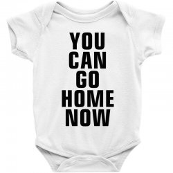you can go home now (black) Baby Bodysuit | Artistshot