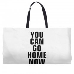 you can go home now (black) Weekender Totes | Artistshot