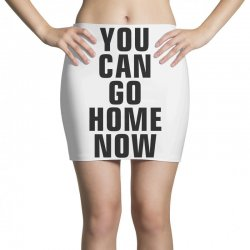 you can go home now (black) Mini Skirts | Artistshot
