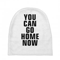 you can go home now (black) Baby Beanies | Artistshot