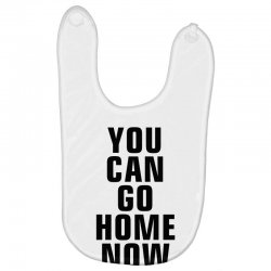 you can go home now (black) Baby Bibs | Artistshot