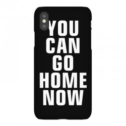you can go home now iPhoneX Case | Artistshot