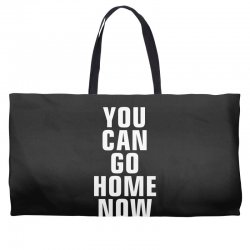 you can go home now Weekender Totes | Artistshot