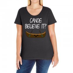 canoe believe it funny pun (can you) Ladies Curvy T-Shirt | Artistshot
