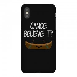 canoe believe it funny pun (can you) iPhoneX Case | Artistshot