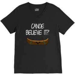 canoe believe it funny pun (can you) V-Neck Tee | Artistshot