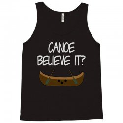 canoe believe it funny pun (can you) Tank Top | Artistshot