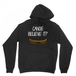 canoe believe it funny pun (can you) Unisex Hoodie | Artistshot