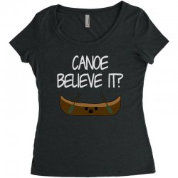 canoe believe it funny pun (can you) Women's Triblend Scoop T-shirt | Artistshot