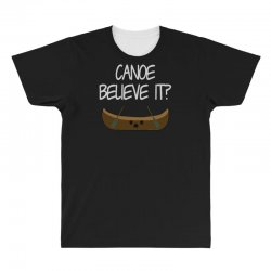 canoe believe it funny pun (can you) All Over Men's T-shirt | Artistshot