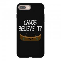 canoe believe it funny pun (can you) iPhone 8 Plus Case | Artistshot