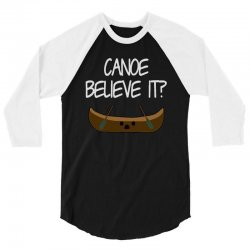 canoe believe it funny pun (can you) 3/4 Sleeve Shirt | Artistshot