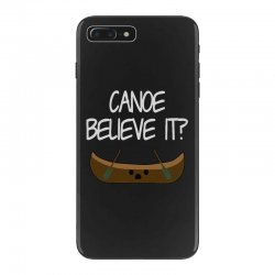 canoe believe it funny pun (can you) iPhone 7 Plus Case | Artistshot