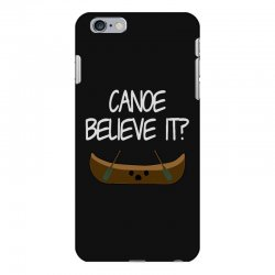 canoe believe it funny pun (can you) iPhone 6 Plus/6s Plus Case | Artistshot