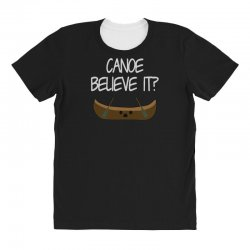 canoe believe it funny pun (can you) All Over Women's T-shirt | Artistshot