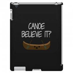 canoe believe it funny pun (can you) iPad 3 and 4 Case | Artistshot
