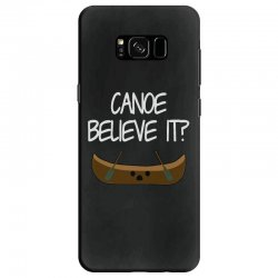 canoe believe it funny pun (can you) Samsung Galaxy S8 Case | Artistshot
