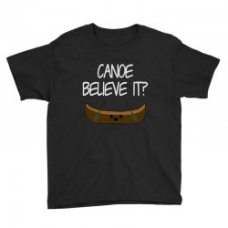 canoe believe it funny pun (can you) Youth Tee | Artistshot