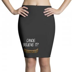 canoe believe it funny pun (can you) Pencil Skirts | Artistshot