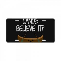 canoe believe it funny pun (can you) License Plate | Artistshot