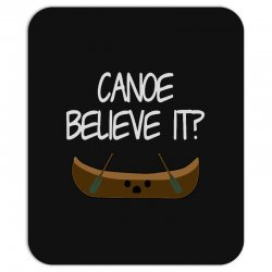 canoe believe it funny pun (can you) Mousepad | Artistshot