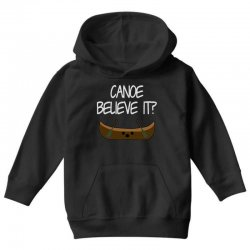 canoe believe it funny pun (can you) Youth Hoodie | Artistshot