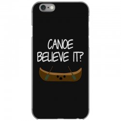 canoe believe it funny pun (can you) iPhone 6/6s Case | Artistshot