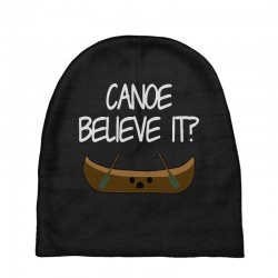 canoe believe it funny pun (can you) Baby Beanies | Artistshot