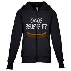 canoe believe it funny pun (can you) Youth Zipper Hoodie | Artistshot