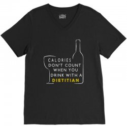 calories don't count when you drink with a dietitian V-Neck Tee | Artistshot