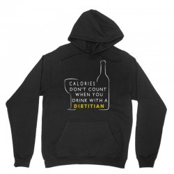 calories don't count when you drink with a dietitian Unisex Hoodie | Artistshot