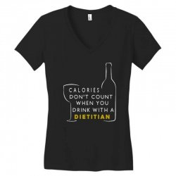calories don't count when you drink with a dietitian Women's V-Neck T-Shirt | Artistshot