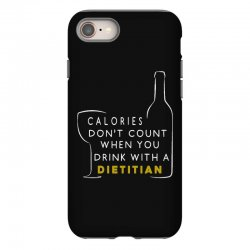 calories don't count when you drink with a dietitian iPhone 8 Case | Artistshot