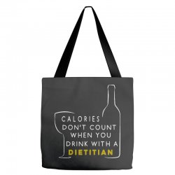 calories don't count when you drink with a dietitian Tote Bags | Artistshot