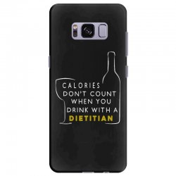 calories don't count when you drink with a dietitian Samsung Galaxy S8 Plus Case | Artistshot
