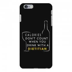 calories don't count when you drink with a dietitian iPhone 6 Plus/6s Plus Case | Artistshot