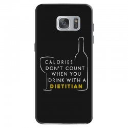 calories don't count when you drink with a dietitian Samsung Galaxy S7 Case | Artistshot