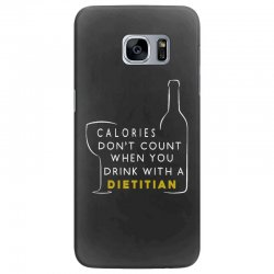 calories don't count when you drink with a dietitian Samsung Galaxy S7 Edge Case | Artistshot