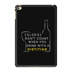 calories don't count when you drink with a dietitian iPad Mini 4 Case | Artistshot