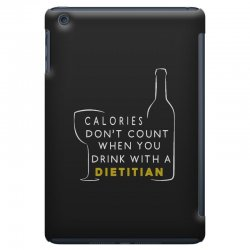 calories don't count when you drink with a dietitian iPad Mini Case | Artistshot