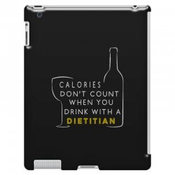 calories don't count when you drink with a dietitian iPad 3 and 4 Case | Artistshot