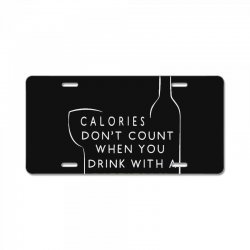 calories don't count when you drink with a dietitian License Plate | Artistshot