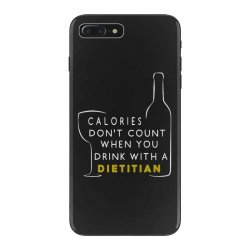 calories don't count when you drink with a dietitian iPhone 7 Plus Case | Artistshot
